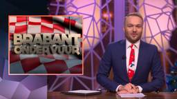 'Brabant ligt onder vuur', zegt Arjen Lubach.