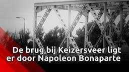 De brug bij Keizersveer (A27) hebben we te danken aan Napoleon Bonaparte