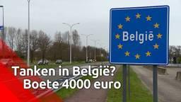 Tanken in België? 4000 euro boete