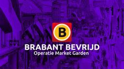 Brabant Bevrijd - Hoogtepunten Operatie Market Garden